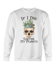 If I Die Water My Plants Crewneck Sweatshirt thumbnail