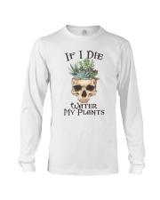If I Die Water My Plants Long Sleeve Tee thumbnail