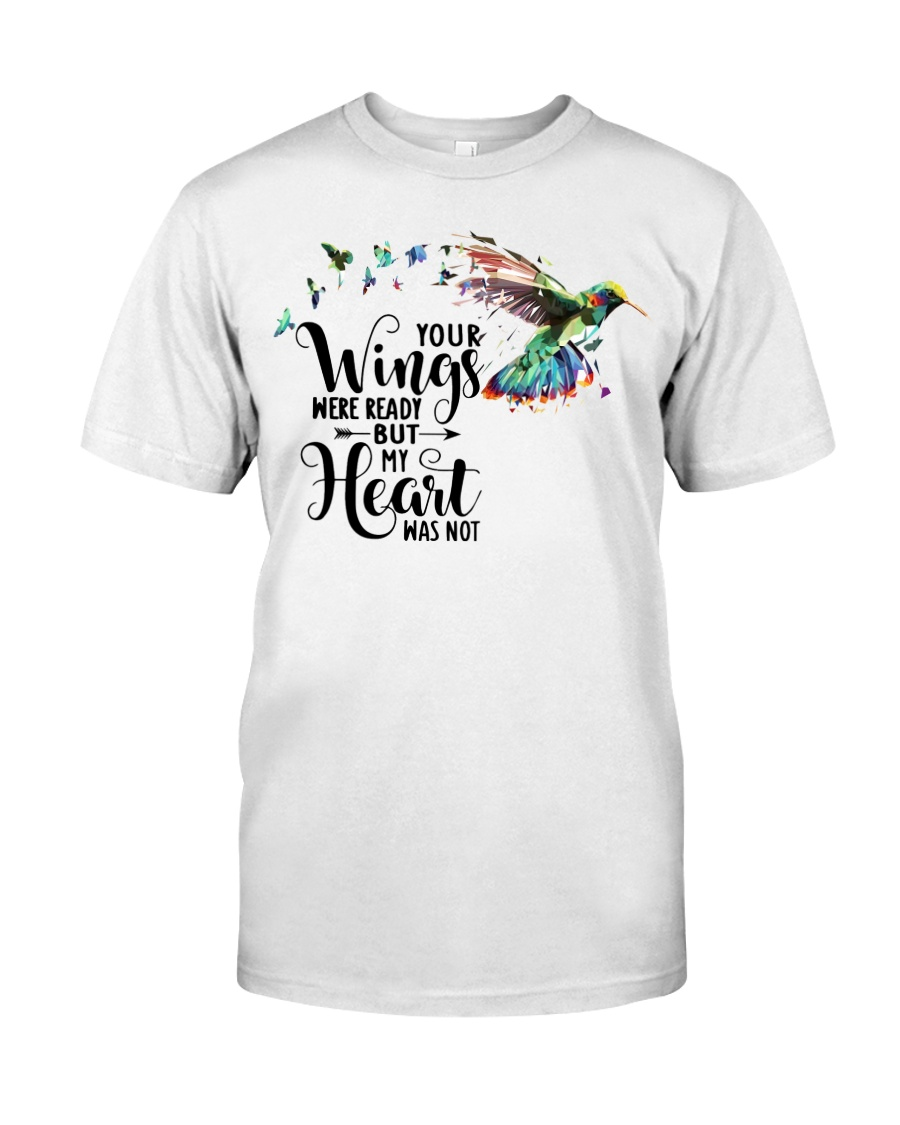 Your Wings Was Ready Classic T-Shirt