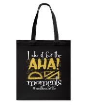 I Do It For The Aha Tote Bag thumbnail