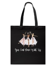 You Cant Dance With Us Tote Bag thumbnail