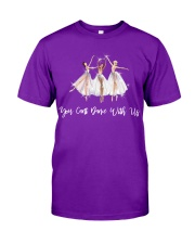 You Cant Dance With Us Classic T-Shirt front