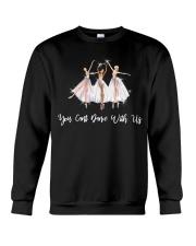You Cant Dance With Us Crewneck Sweatshirt thumbnail