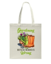 Gardening Because Murder Is Wrong Tote Bag thumbnail