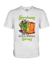Gardening Because Murder Is Wrong V-Neck T-Shirt thumbnail