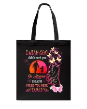 I Need You Here Dad Tote Bag thumbnail