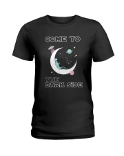 Come To The Dark Side Ladies T-Shirt thumbnail