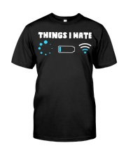 Things I Hate Classic T-Shirt front