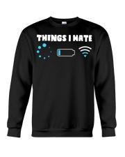 Things I Hate Crewneck Sweatshirt thumbnail