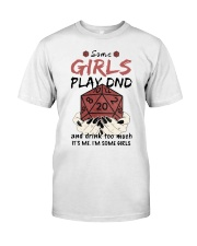 Some Girls Play Dnd Classic T-Shirt front