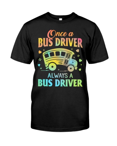 Once A Bus Driver Always A Bus Driver
