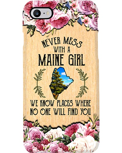 maine girl don't mess phonecase