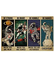 Astronaut be strong brave humble pt mttn-ngt 24x16 Poster front