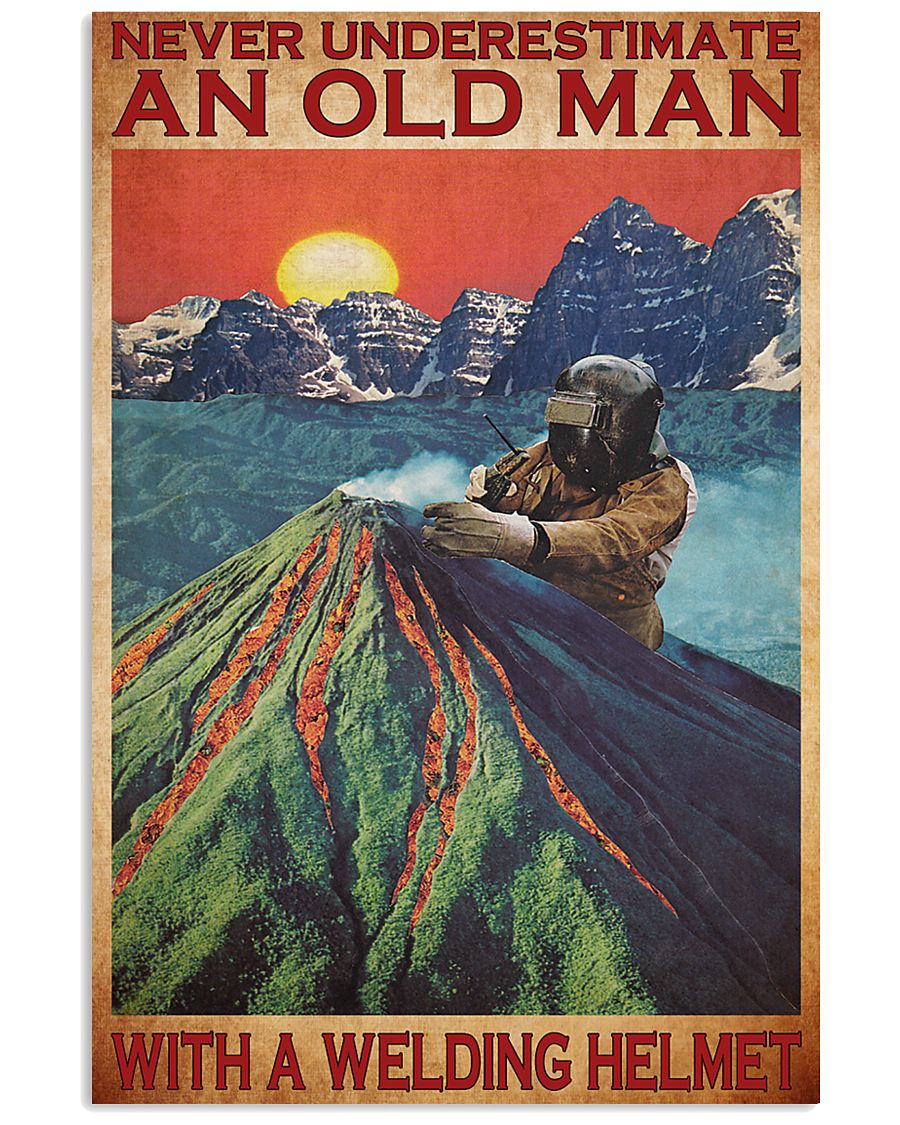 welder Never Underestimate An Old Man 11x17 Poster