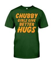 CHUBBY GIRLS GIVE BETTER HUGS Classic T-Shirt front