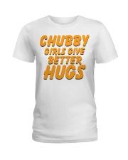 CHUBBY GIRLS GIVE BETTER HUGS Ladies T-Shirt thumbnail