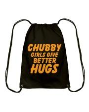 CHUBBY GIRLS GIVE BETTER HUGS Drawstring Bag thumbnail