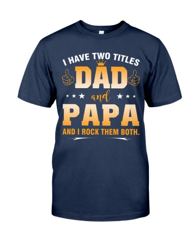 I have two titles Dad and PaPa