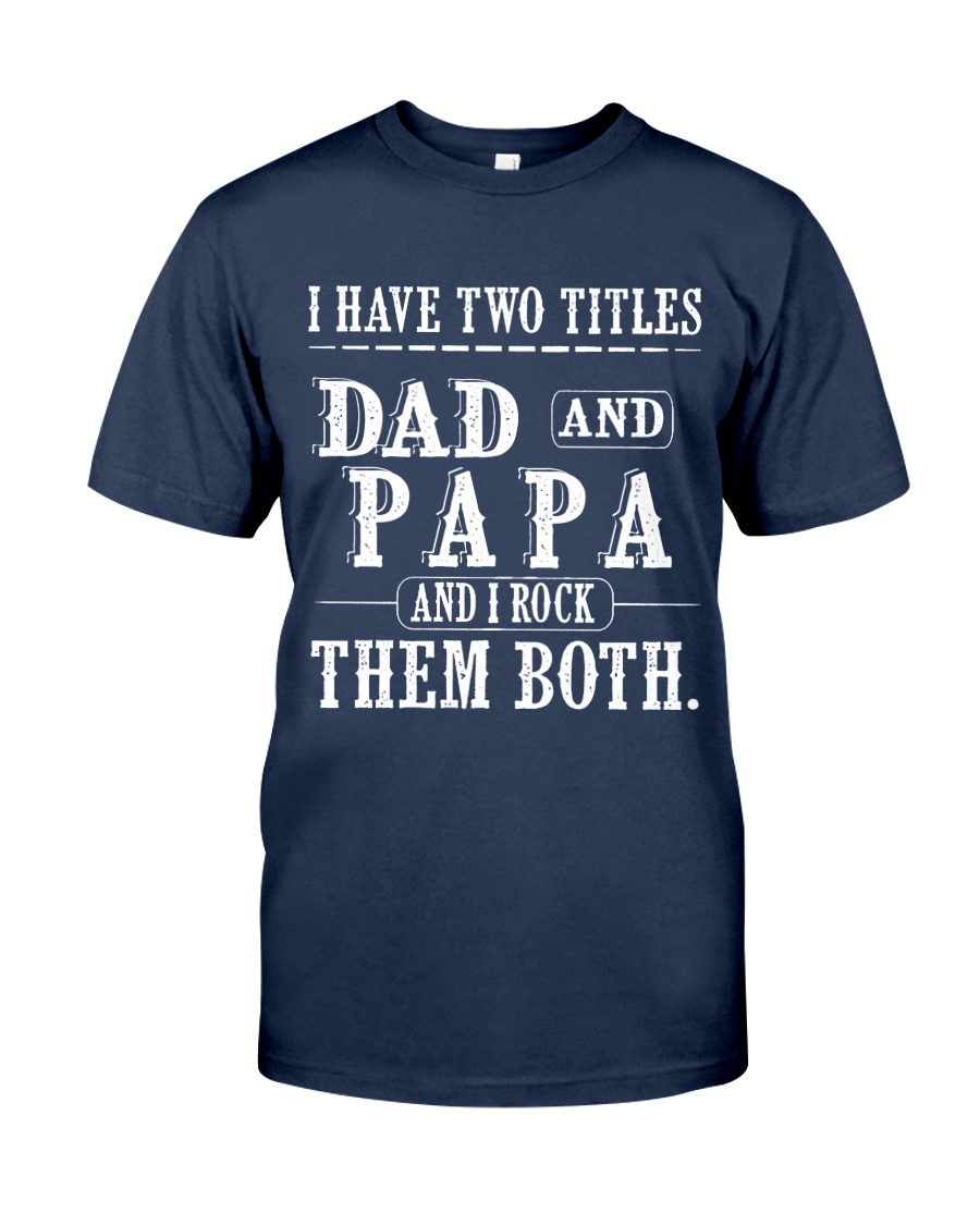 Two titles Dad and Papa - V1 Classic T-Shirt