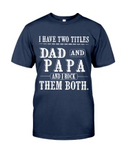 Two titles Dad and Papa - V1 Classic T-Shirt front