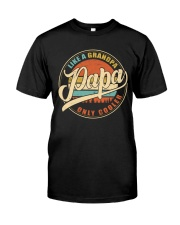 Like a Grandpa - Papa only cooler Classic T-Shirt front