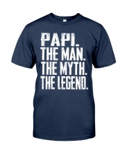 Papi- The Man - The Myth - V2 Classic T-Shirt front
