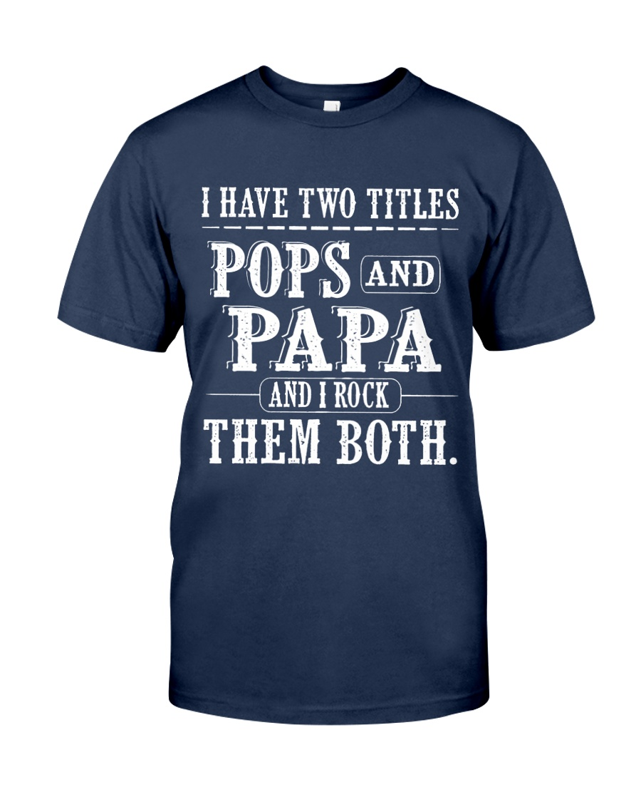 Two titles Pops and Papa - V1-Recovered Classic T-Shirt