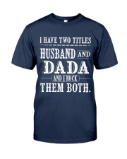 Two titles Husband and Dada - V1 Classic T-Shirt front