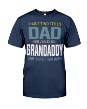 I have two titles Dad and Grandaddy - RV10 Classic T-Shirt front