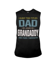 I have two titles Dad and Grandaddy - RV10 Sleeveless Tee thumbnail