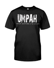 Umpah Because Grandfather is for old guys Classic T-Shirt front