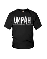 Umpah Because Grandfather is for old guys Youth T-Shirt thumbnail
