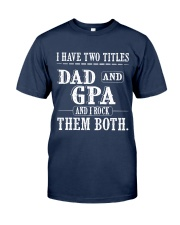 Two titles Dad and Gpa V1 Classic T-Shirt front