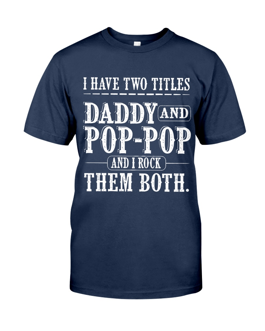 Two titles Daddy and pop-pop - V1 Classic T-Shirt