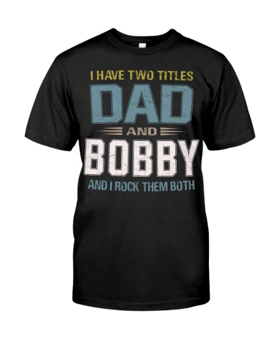I have two titles Dad and Bobby - RV10