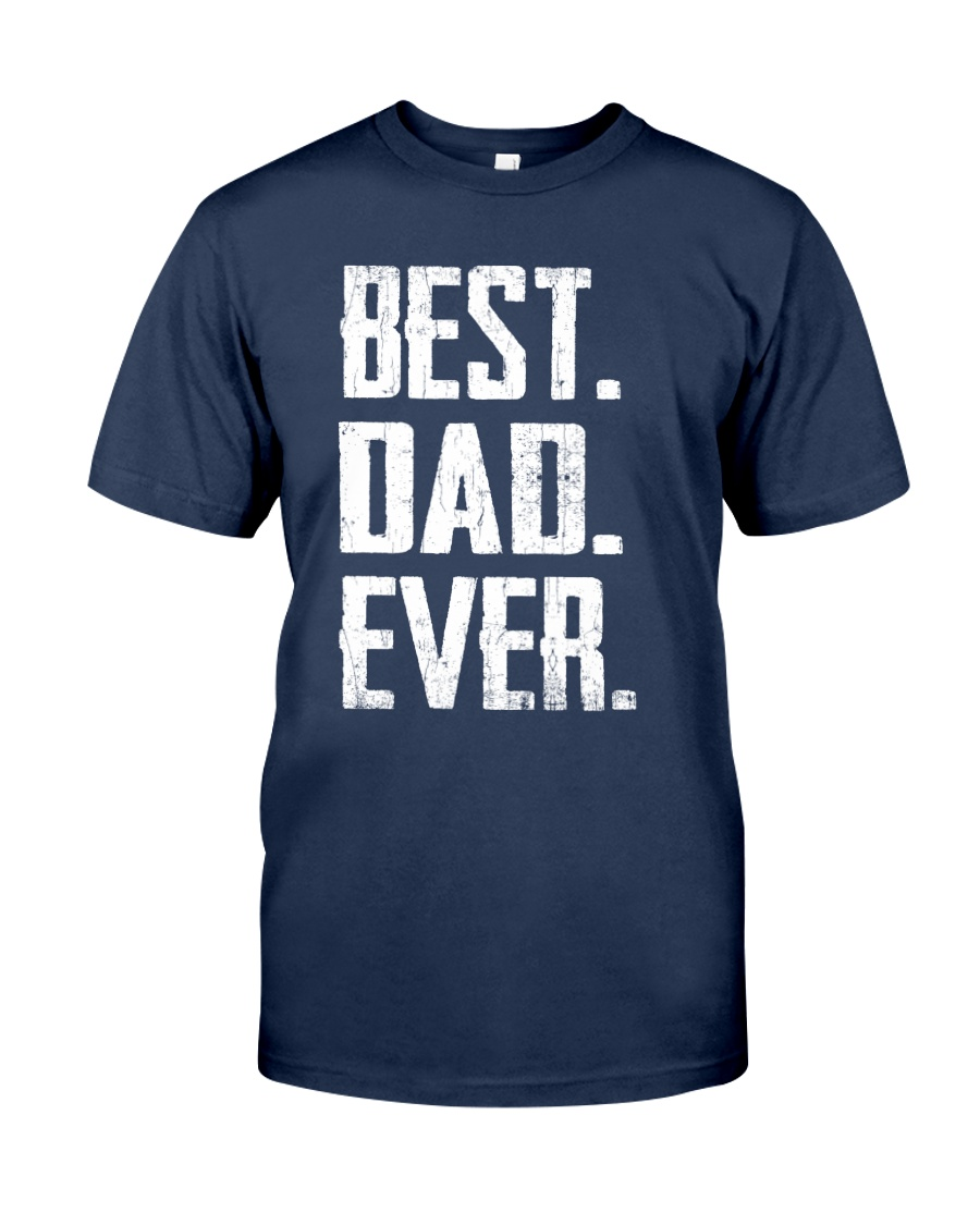 Best Dad Ever - V1 Classic T-Shirt