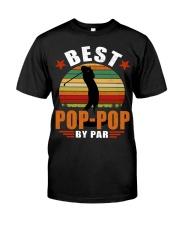 Best Pop-Pop By Par Classic T-Shirt front