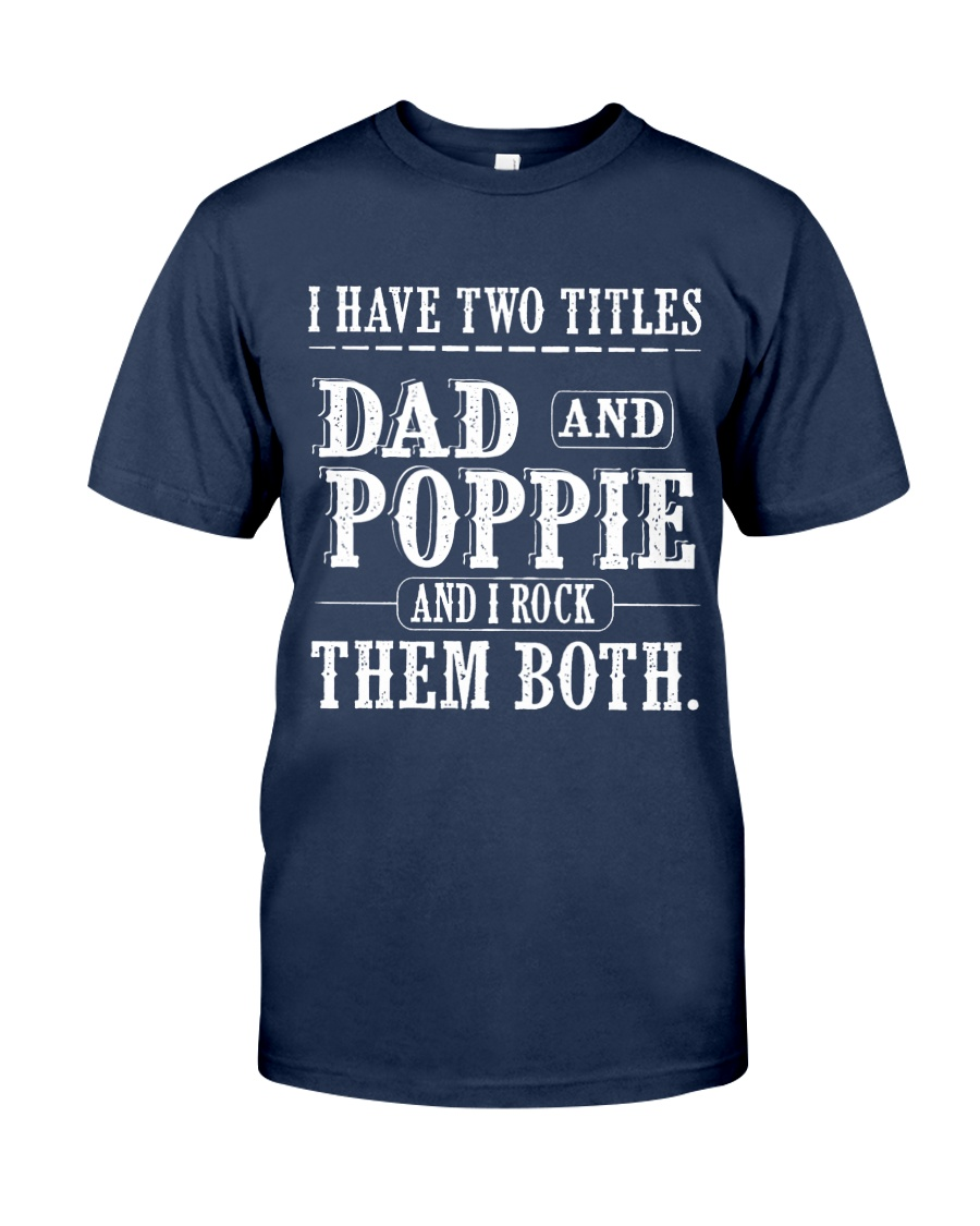 Two titles Dad and Poppie V1 Classic T-Shirt