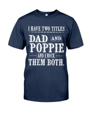 Two titles Dad and Poppie V1 Classic T-Shirt front
