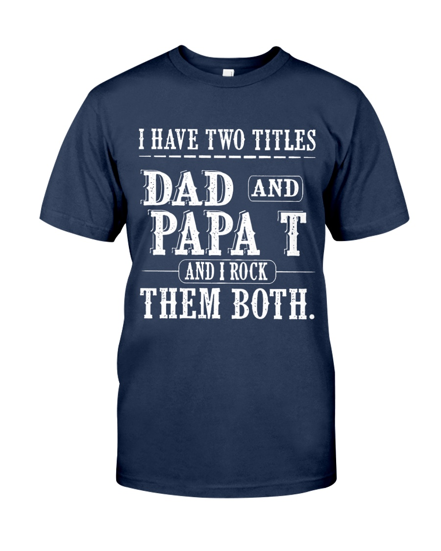Two titles Dad and papa T - V1 Classic T-Shirt