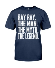 Ray Ray - The Man - The Myth - V2 Classic T-Shirt front