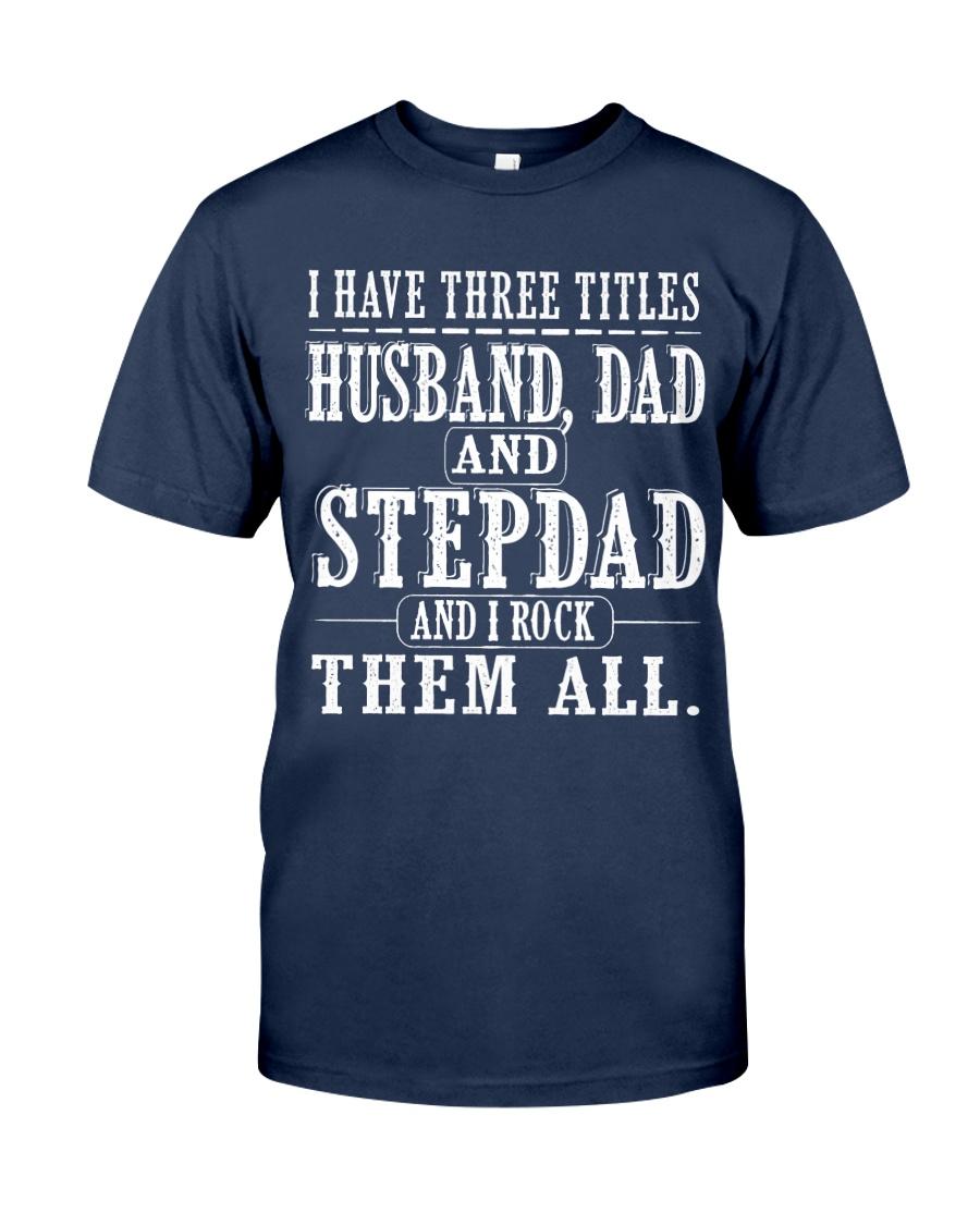 Three titles Husband Dad and Stepdad - V1 Classic T-Shirt