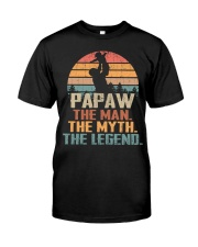 Papaw - The Man - The Myth - V1 Classic T-Shirt front