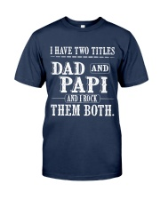 Two titles Dad and Papi V1 Classic T-Shirt front