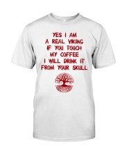 Yes i am a real Viking Classic T-Shirt front