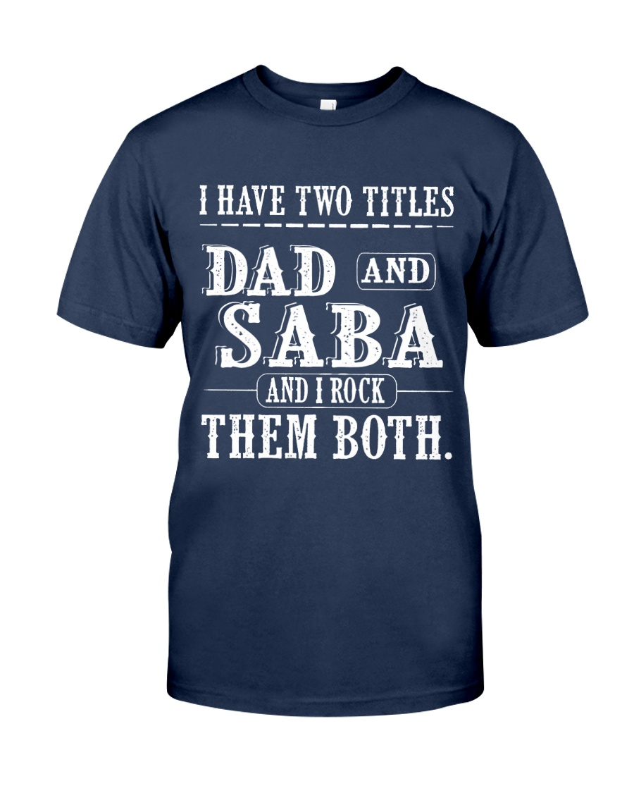 Two titles Dad and Saba V1 Classic T-Shirt