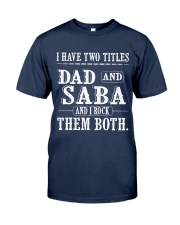 Two titles Dad and Saba V1 Classic T-Shirt front