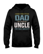 I have two titles Dad and Uncle - RV10 Hooded Sweatshirt thumbnail