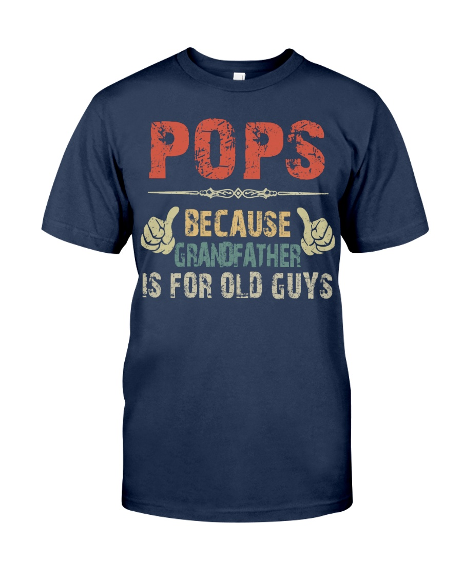 Pops - Because Grandfather is for old guy - RV5 Classic T-Shirt