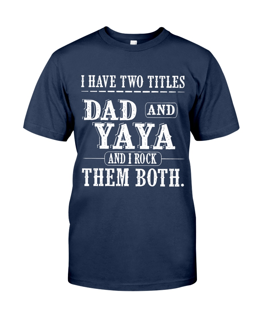 Two titles Dad and YaYa V1 Classic T-Shirt